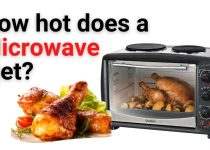 How hot does a microwave get 2021 Detailed Guide