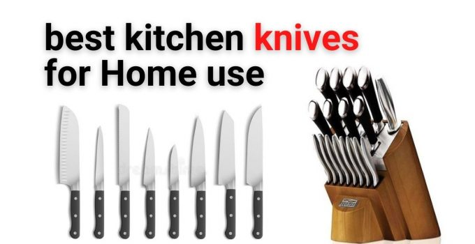 best kitchen knives for Home use